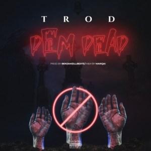 Trod - Dem Dead